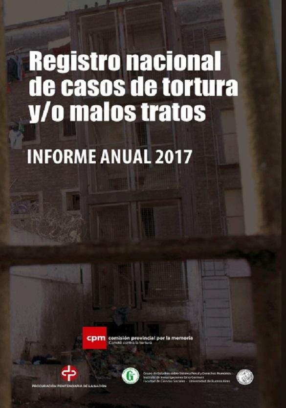 645fc033e REGISTRO NACIONAL DE CASOS DE TORTURA Y/O MALOS TRATOS - Informe Anual 2017  -
